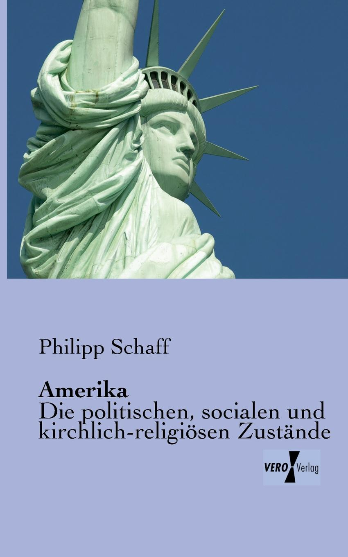 Philipp Schaff Amerika thomas gantner verfall der deutschen sprachinsel des pennsylvaniadeutschen in den vereinigten staaten von amerika