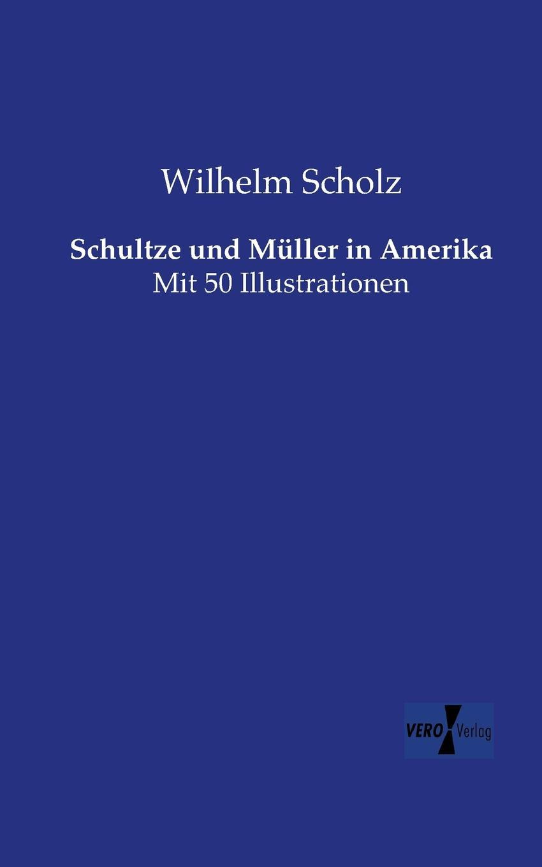 Wilhelm Scholz Schultze Und Muller in Amerika sally j scholz political solidarity