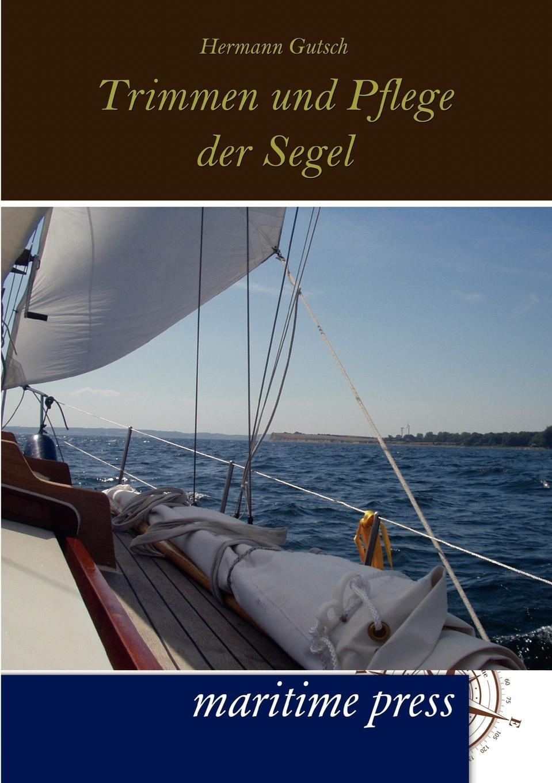 Hermann Gutsch Trimmen und Pflege der Segel ernst k st handbuch fur berholungsarbeiten an motor segel und ruderbooten nebst praktischen winken