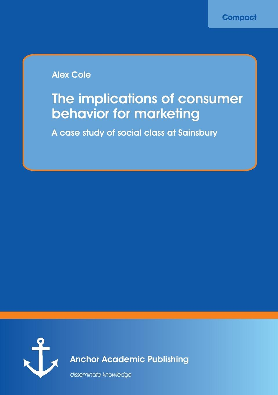 Alex Cole The Implications of Consumer Behavior for Marketing a Case Study of Social Class at Sainsbury the middle class as factor of stability of the russian society