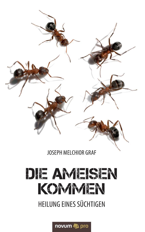 Joseph Melchior Graf Die Ameisen kommen цена