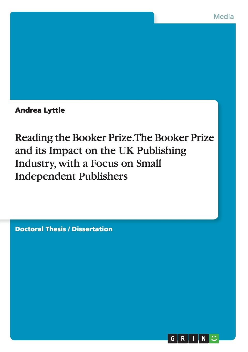 Andrea Lyttle Reading the Booker Prize. The Booker Prize and its Impact on the UK Publishing Industry, with a Focus on Small Independent Publishers morrison gertrude w the girls of central high on the stage or the play that took the prize