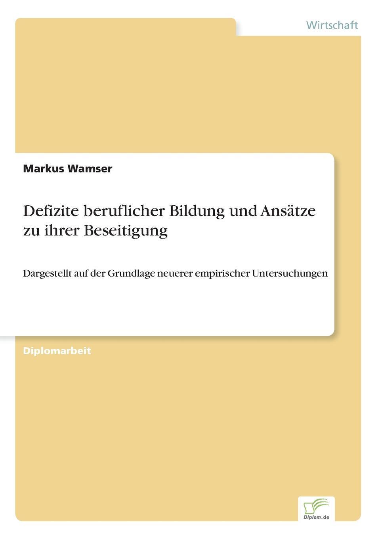Markus Wamser Defizite beruflicher Bildung und Ansatze zu ihrer Beseitigung katrin abele die einbindung des computers in den unterricht an der beruflichen oberschule in bayern