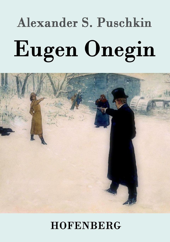 Фото - Alexander S. Puschkin Eugen Onegin а с пушкин alexander puschkin
