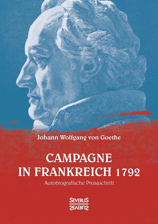 Johann Wolfgang von Goethe Campagne in Frankreich 1792 klaus ludwig hohn darstellung und deutung der bildenden kunst der antike in den romischen elegien von johann wolfgang von goethe
