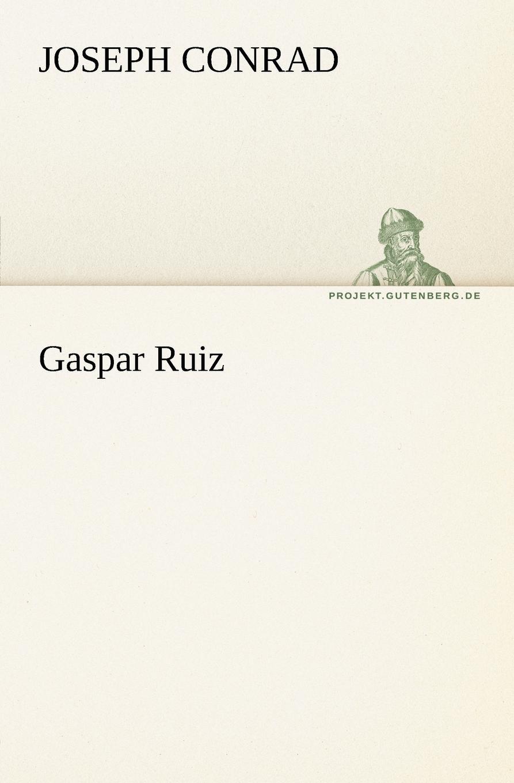 Joseph Conrad Gaspar Ruiz joseph conrad jugend gaspar ruiz