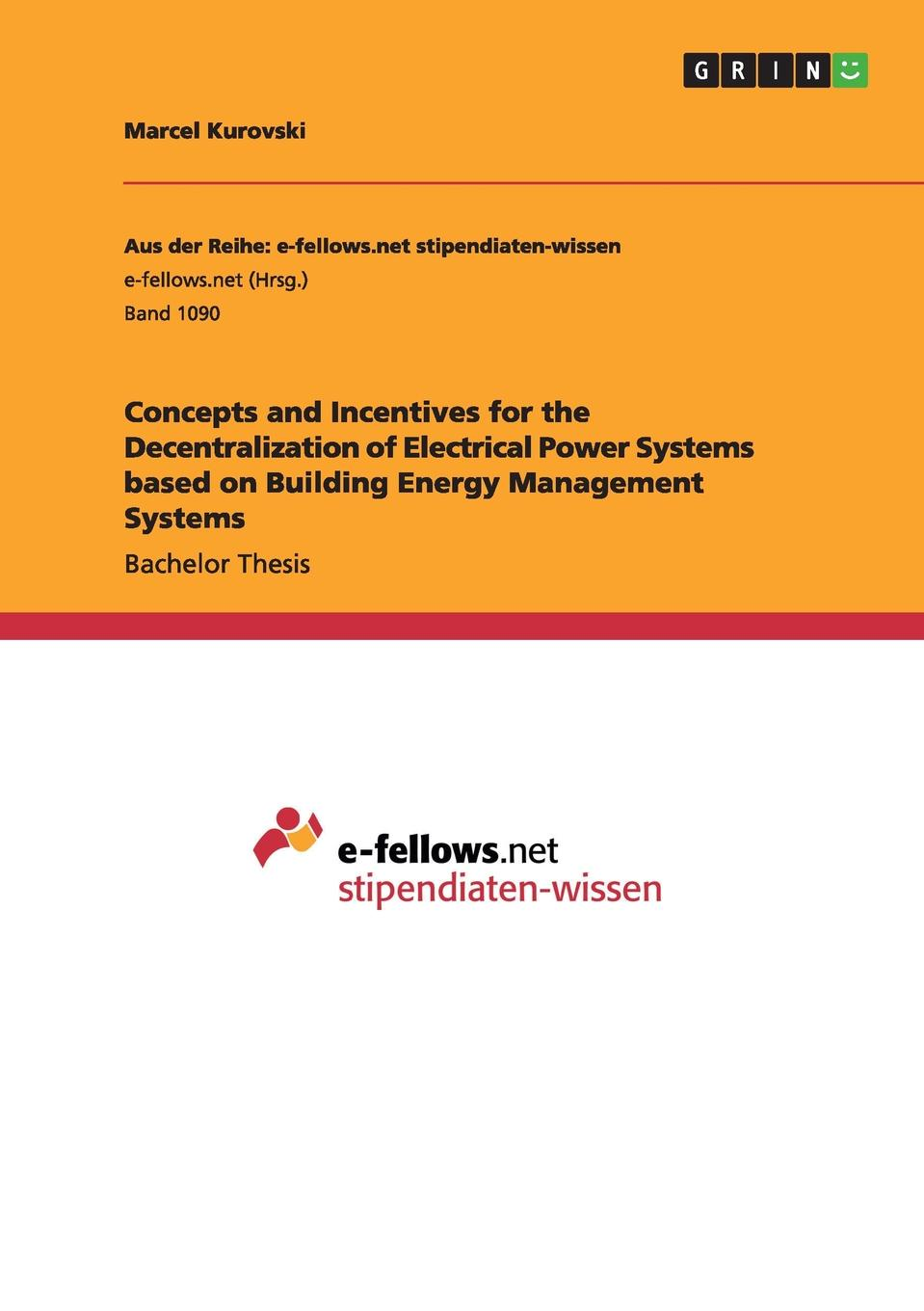 цена на Marcel Kurovski Concepts and Incentives for the Decentralization of Electrical Power Systems based on Building Energy Management Systems