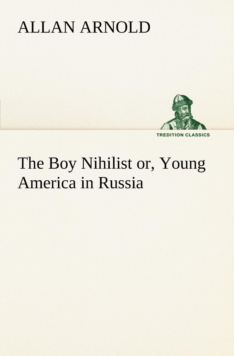 The Boy Nihilist or, Young America in Russia