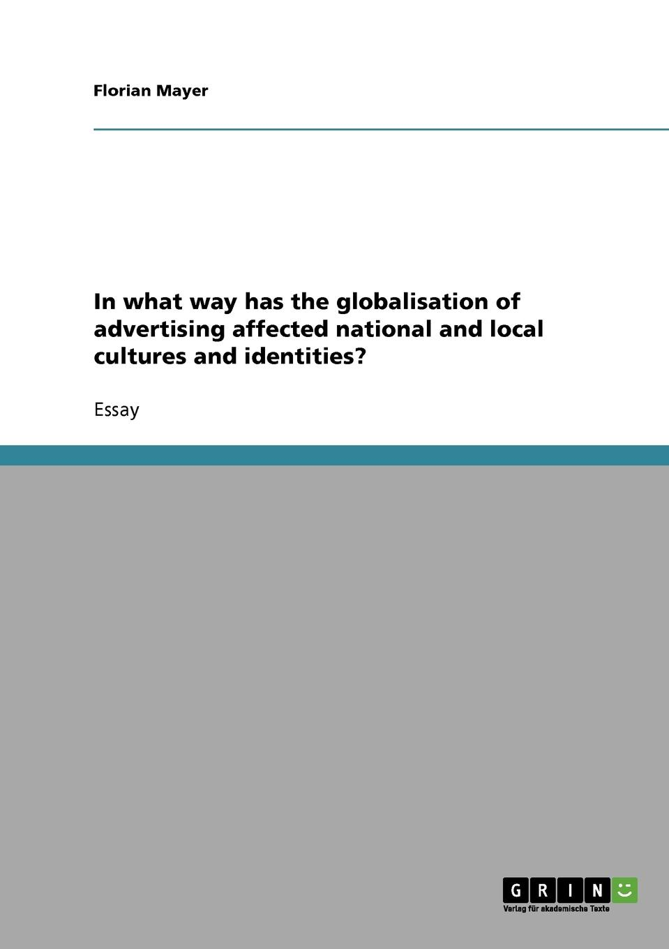 Фото - Florian Mayer In what way has the globalisation of advertising affected national and local cultures and identities. advertising and satirical culture in the romantic period