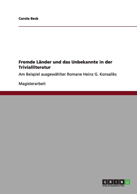 Carola Beck Fremde Lander und das Unbekannte in der Trivialliteratur