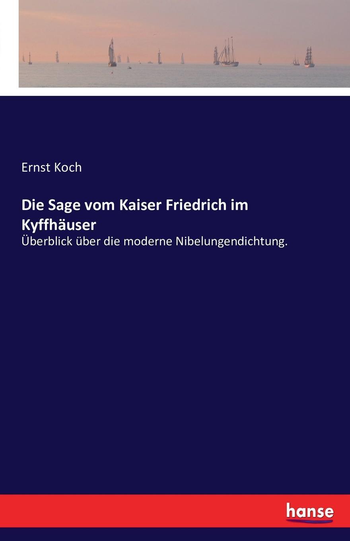 Ernst Koch Die Sage vom Kaiser Friedrich im Kyffhauser theodor koch grünberg vom roroima zum orinoco