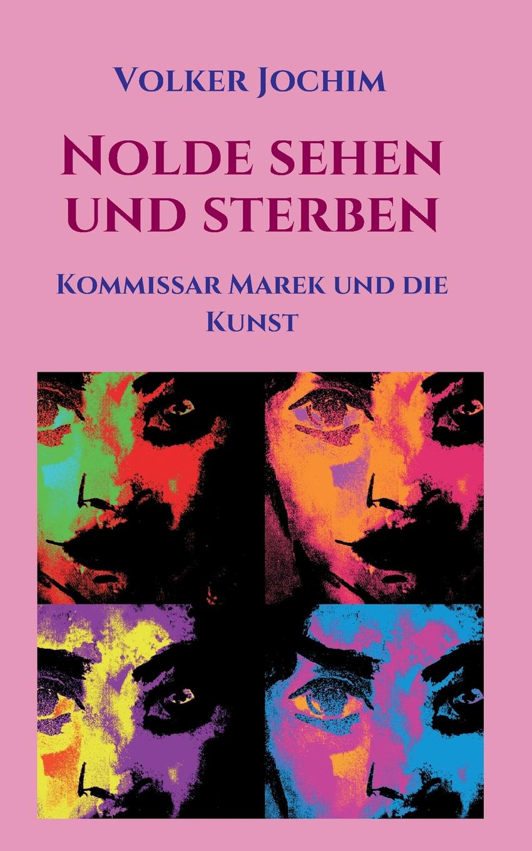 Volker Jochim Nolde sehen und sterben