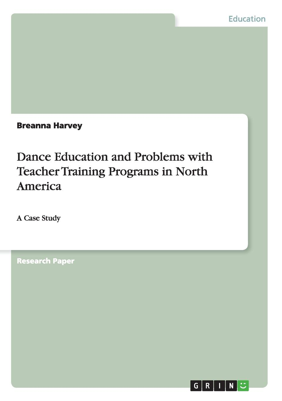 Breanna Harvey Dance Education and Problems with Teacher Training Programs in North America innovative reflections of teacher training programmes