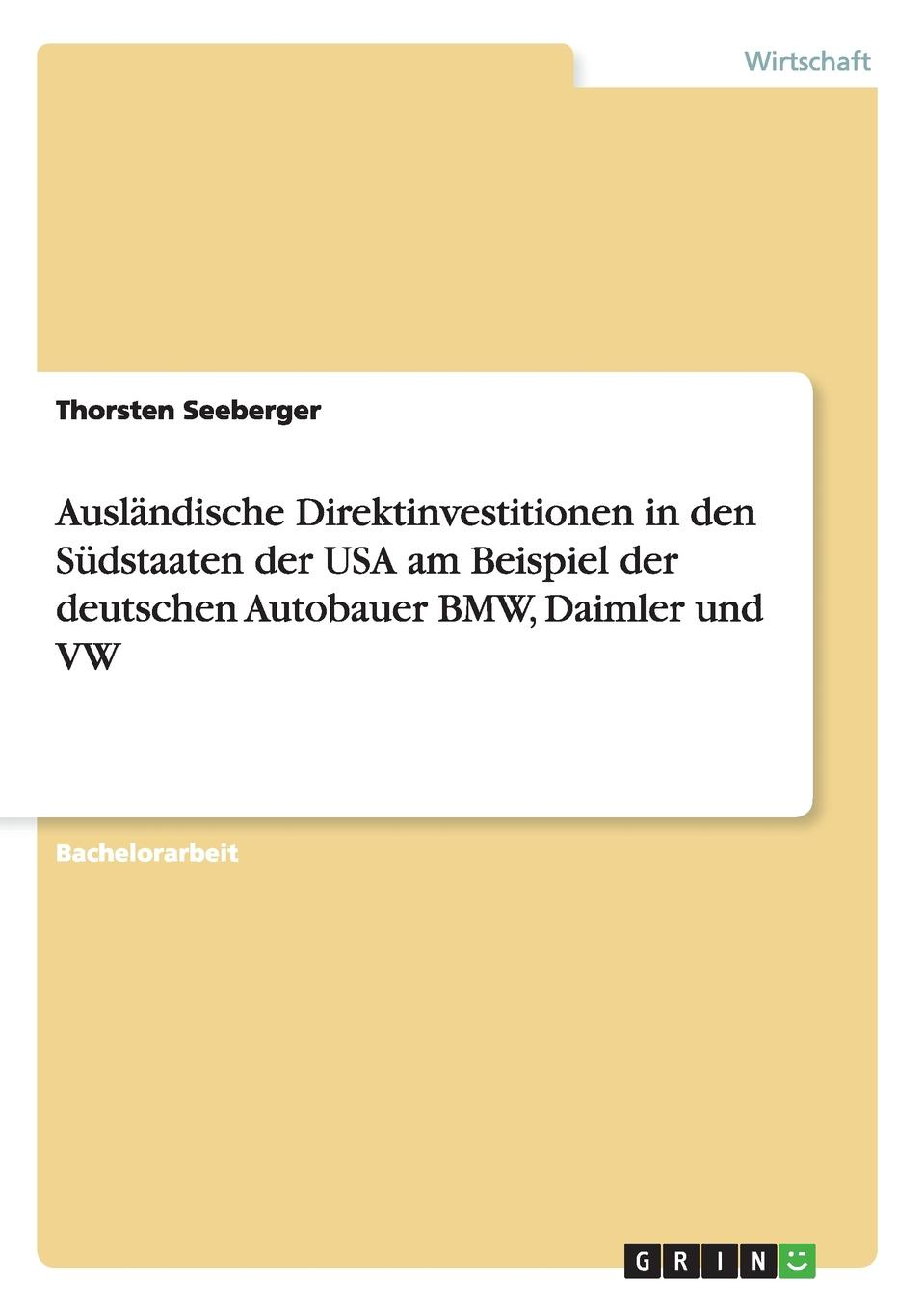 Thorsten Seeberger Auslandische Direktinvestitionen in Den Sudstaaten Der USA Am Beispiel Der Deutschen Autobauer BMW, Daimler Und VW capital budgeting for foreign direct investment bangladesh overview