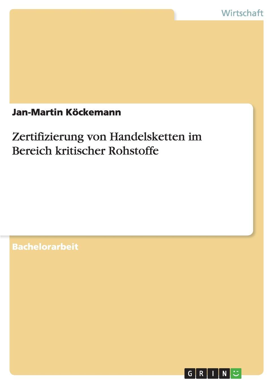 Jan-Martin Köckemann Zertifizierung von Handelsketten im Bereich kritischer Rohstoffe martin garisch der halal markt in deutschland uberblick und zukunftige potentiale der halal zertifizierung