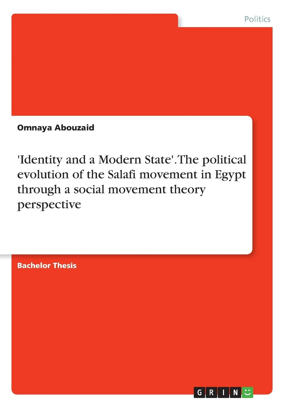 цена Omnaya Abouzaid .Identity and a Modern State.. The political evolution of the Salafi movement in Egypt through a social movement theory perspective в интернет-магазинах