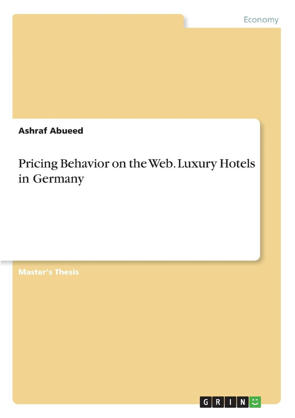 Ashraf Abueed Pricing Behavior on the Web. Luxury Hotels in Germany