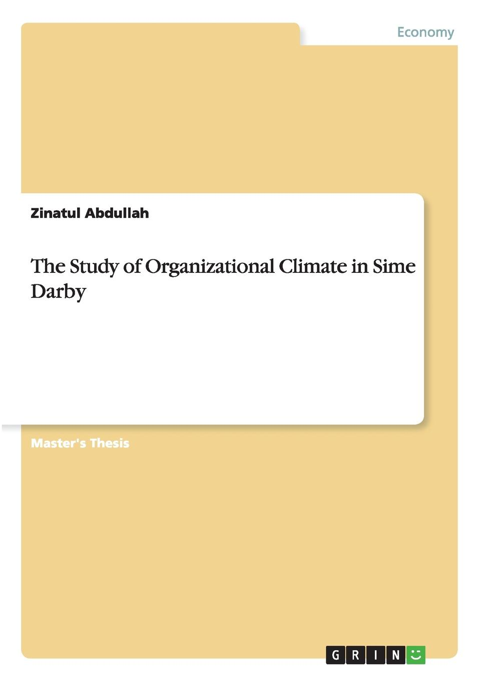 Zinatul Abdullah The Study of Organizational Climate in Sime Darby women ethics and the workplace