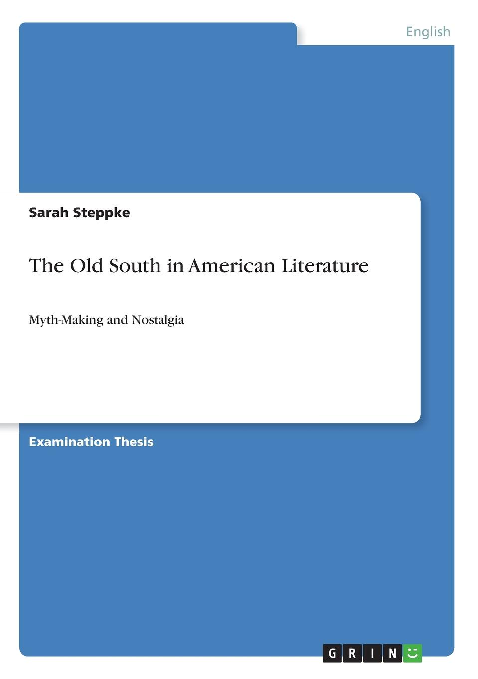 Sarah Steppke The Old South in American Literature the anatomy of myth