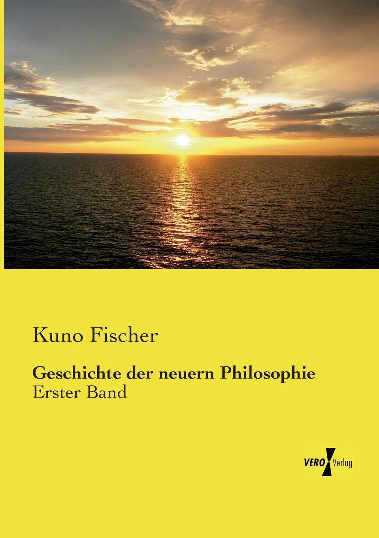 Kuno Fischer Geschichte der neuern Philosophie ist systematische philosophie moglich