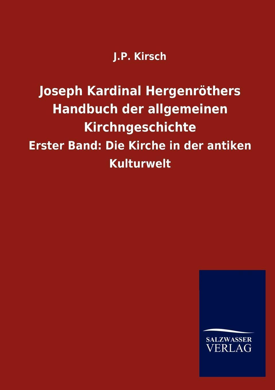 J.P. Kirsch Joseph Kardinal Hergenrothers Handbuch der allgemeinen Kirchngeschichte douglas kirsch sleep medicine in neurology