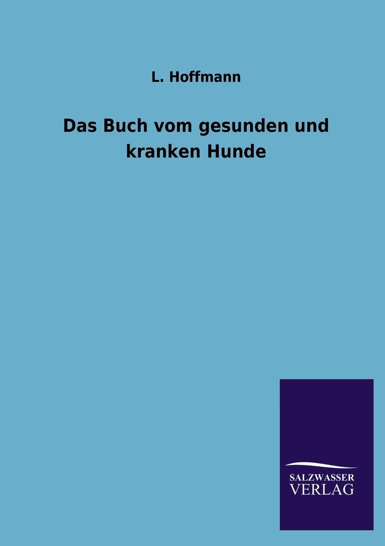 L. Hoffmann Das Buch Vom Gesunden Und Kranken Hunde das grosse buch vom wiener heurigen