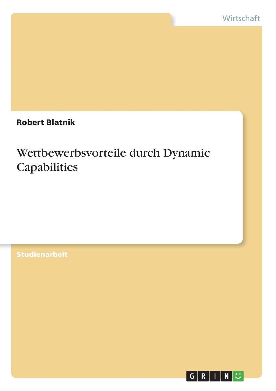 Robert Blatnik Wettbewerbsvorteile durch Dynamic Capabilities axel jörn dynamic capabilities at ibm