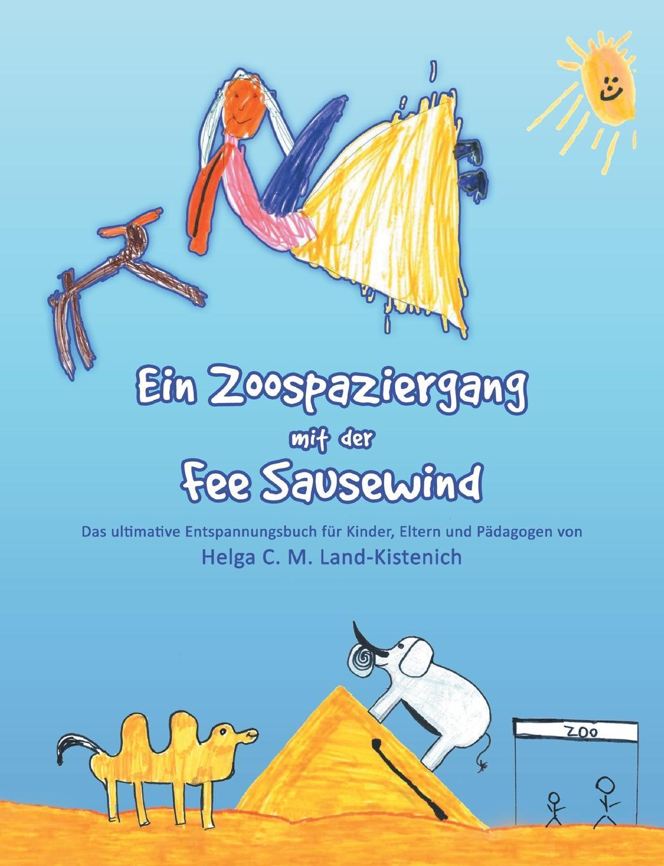 Helga C. M. Land-Kistenich Ein Zoospaziergang mit der Fee Sausewind karbe pasch gymnastik zur entspannung