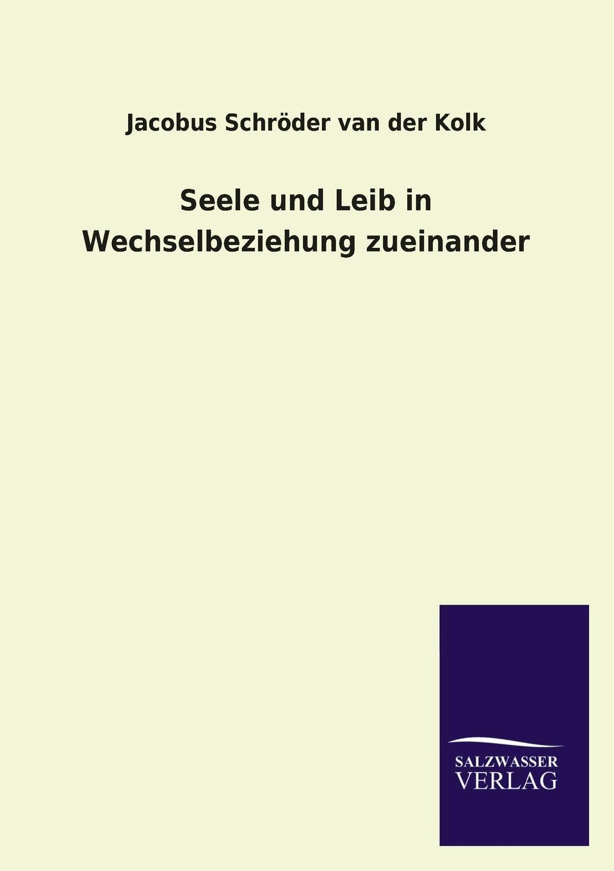 цена Jacobus Schroder Van Der Kolk Seele Und Leib in Wechselbeziehung Zueinander онлайн в 2017 году