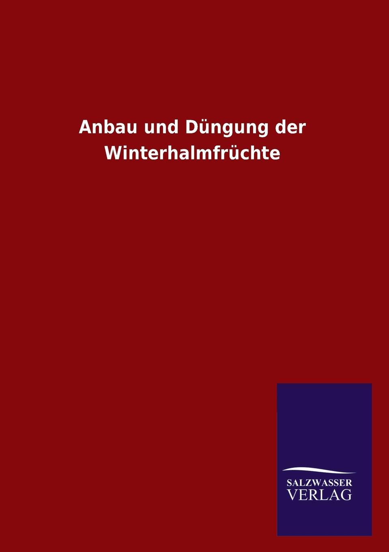 цена Ohne Autor Anbau Und Dungung Der Winterhalmfruchte в интернет-магазинах
