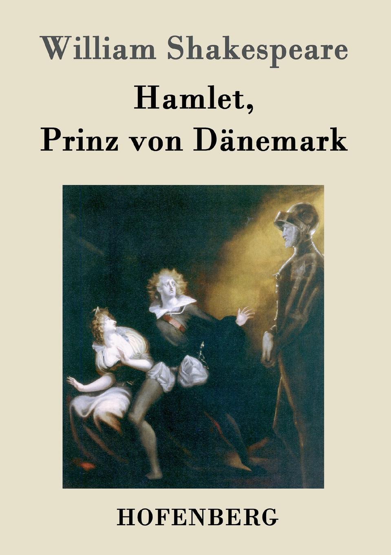 William Shakespeare Hamlet, Prinz von Danemark shakespeare w shakespeare hamlet