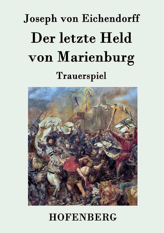 Joseph von Eichendorff Der letzte Held von Marienburg von wulffen die schlacht bei lodz
