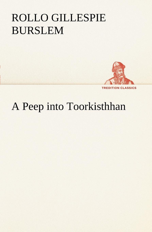 Rollo Gillespie Burslem A Peep into Toorkisthhan