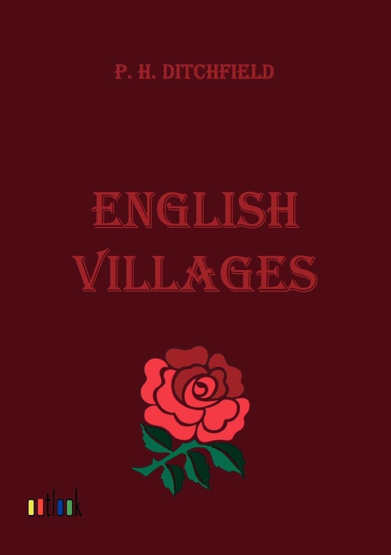 купить P. H. Ditchfield English Villages онлайн