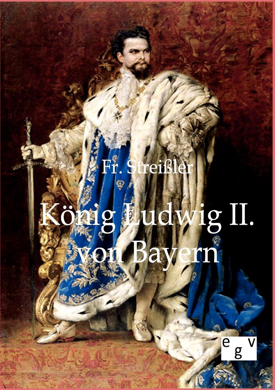 Fr. Straßler Konig Ludwig II. von Bayern ludwig mauthner die lehre von den augenmuskellahmungen classic reprint
