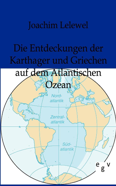 цены на Joachim Lelewel Die Entdeckungen Der Karthager Und Griechen Auf Dem Atlantischen Ozean  в интернет-магазинах