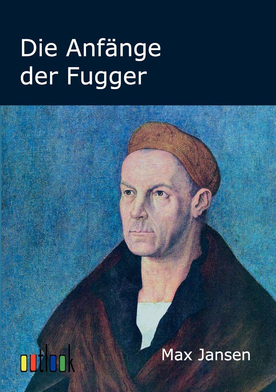Max Jansen Die Anfange der Fugger jansen