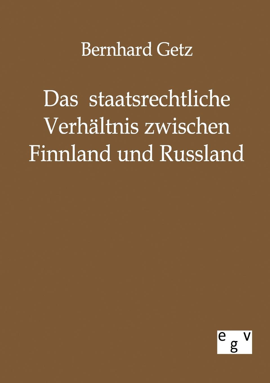 Bernhard Getz Das staatsrechtliche Verhaltnis zwischen Finnland und Russland thomas morawski das verhaltnis zwischen den deutschen revisionisten und dem westeuropaischen sozialismus 1895 1918