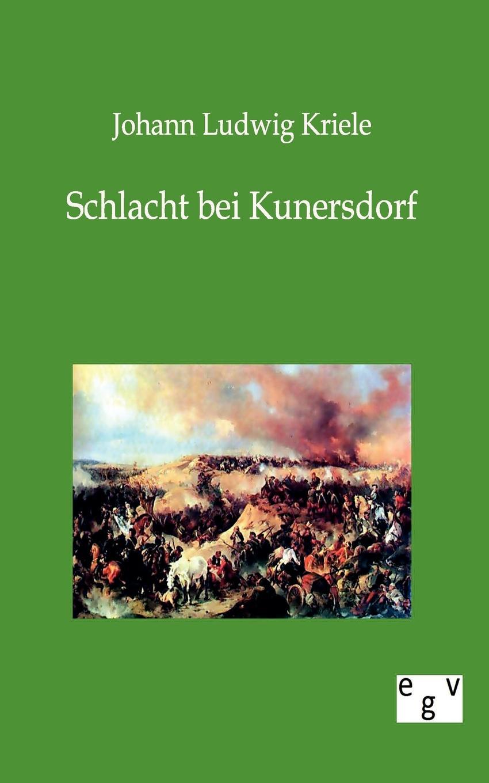 Johann Ludwig Kriele Schlacht bei Kunersdorf jan witte die schlacht bei namur bataille de charleroi vom 21 bis 24 august 1914