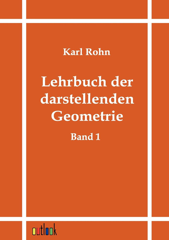 Karl Rohn Lehrbuch der darstellenden Geometrie hermann karl friedrich lehrbuch der griechischen staatsalterthumer aus dem standpuncte der geschichte