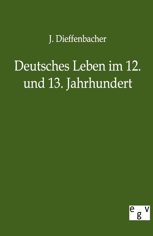 Фото - J. Dieffenbacher Deutsches Leben Im 12. Und 13. Jahrhundert theresa hönig kindsmord im 18 jahrhundert