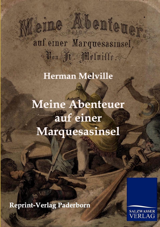 Hermann Melville Meine Abenteuer auf einer Marquesasinsel hermann paul analecta germanica classic reprint