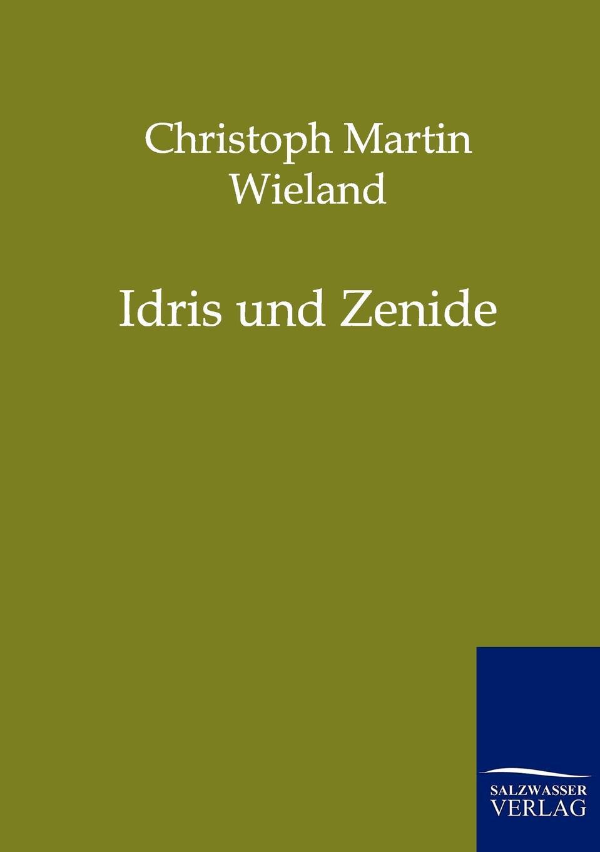 Christoph Martin Wieland Idris und Zenide