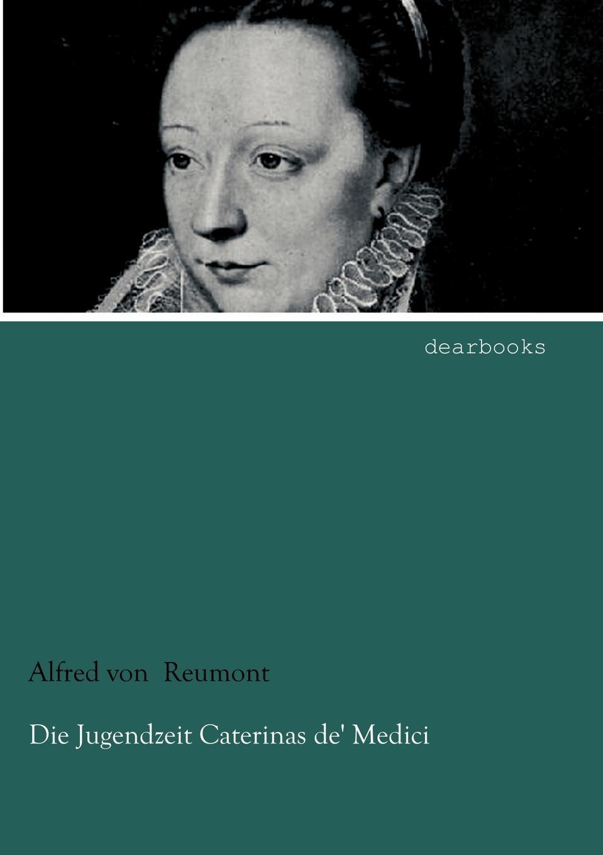Alfred von Reumont Die Jugendzeit Caterinas de. Medici k grossmann der gemaldezyklus der galerie der maria von medici von peter paul rubens