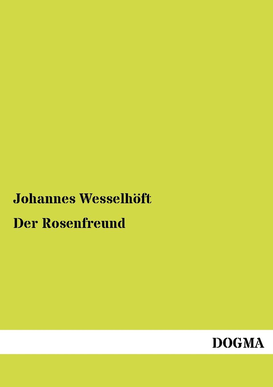 Johannes Wesselhöft Der Rosenfreund der goldene topf