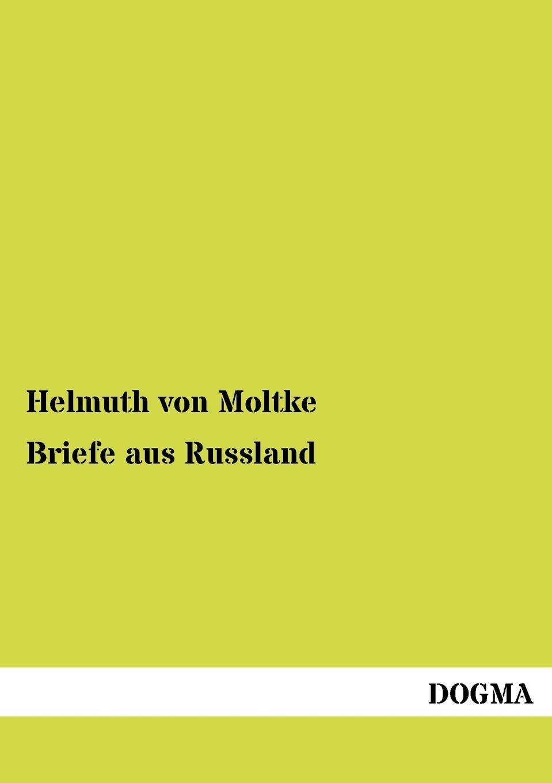 Helmuth von Moltke Briefe aus Russland karl bernhard stark nach dem griechischen orient