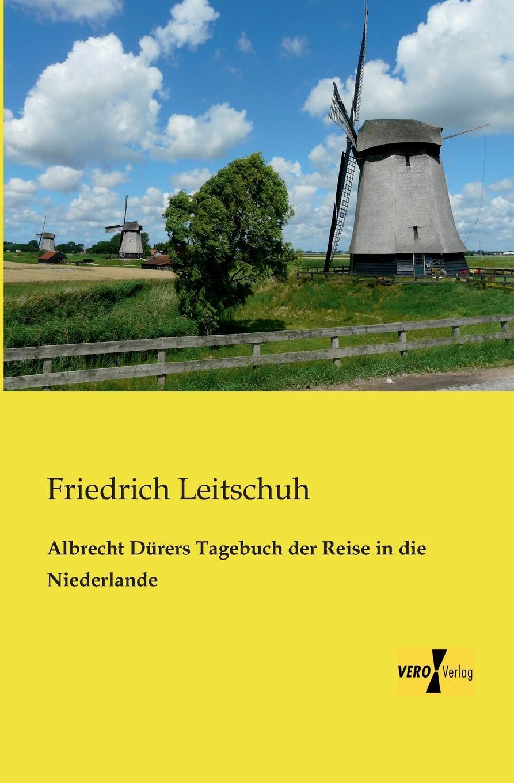 Friedrich Leitschuh Albrecht Durers Tagebuch Der Reise in Die Niederlande a durer albrecht durers unterweisung der messung