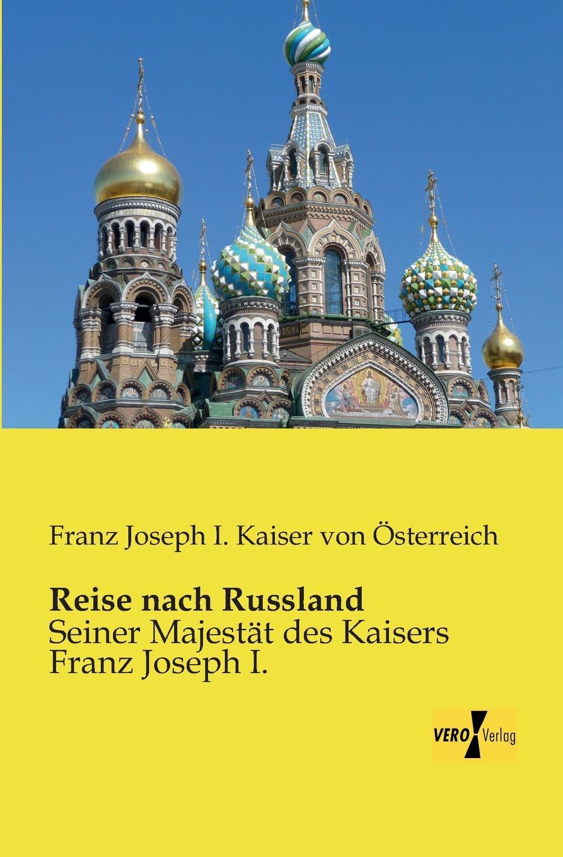 лучшая цена Franz Joseph I. Kaiser Von Osterreich Reise Nach Russland