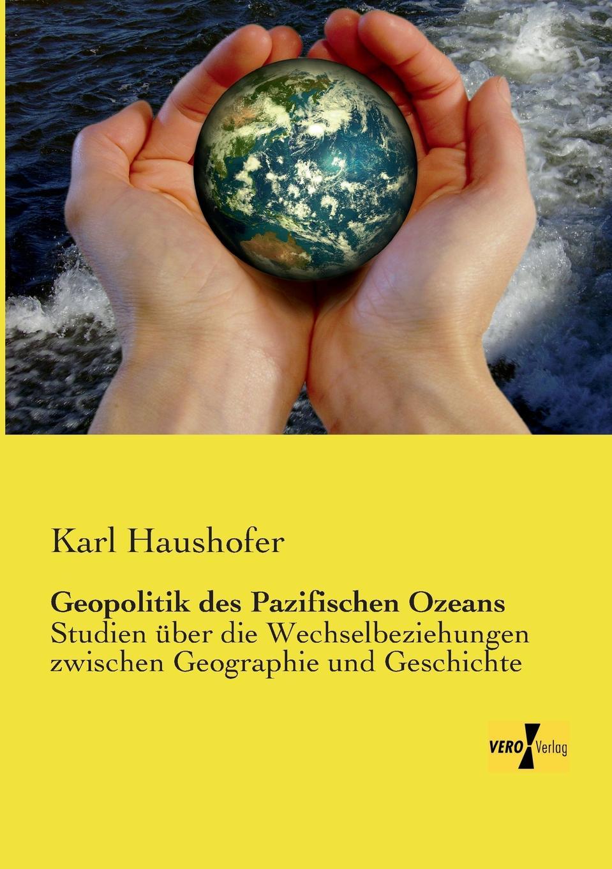 Karl Haushofer Geopolitik Des Pazifischen Ozeans arno hummel moglichkeiten und restriktionen von mittelstandsunternehmen bei direktinvestitionen im asiatisch pazifischen wirtschaftsraum