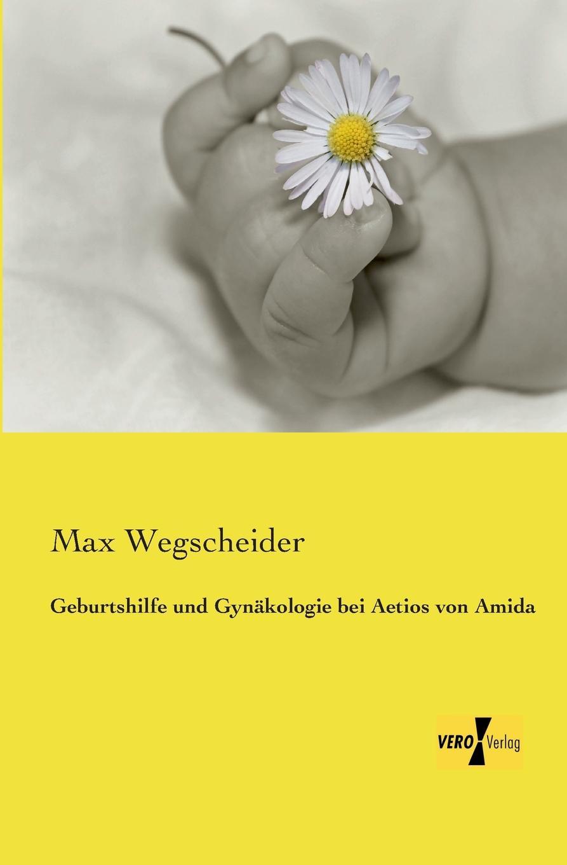 Max Wegscheider Geburtshilfe Und Gynakologie Bei Aetios Von Amida der grune max 3 lehrbuch 3